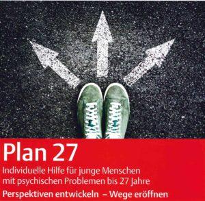 Plan 27 Plakatmotiv: Perspektiven entwickeln – Wege eröffnen: Individuelle Hilfe für junge Menschen bis 27 Jahre mit psychischen Problemen